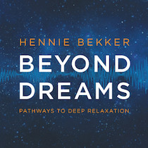 Beyond Dreams - Pathways to Deep Relaxation